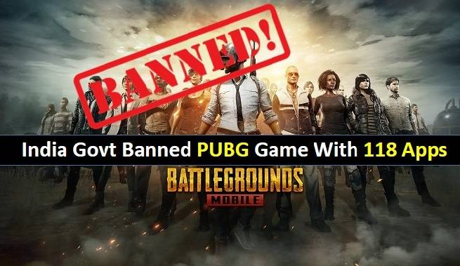 India Government Bans PUBG with extra more 118 apps